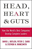 img - for Head, Heart and Guts: How the World's Best Companies Develop Complete Leaders by David L. Dotlich (2006-05-10) book / textbook / text book