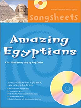 Songsheets - Amazing Egyptians: A fact filled history song by Suzy Davies