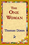 The One Woman, Thomas Dixon, 1421821036