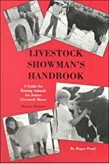 Livestock Showmans Handbook: A Guide for Raising Animals for Junior Livestock Shows Paperback