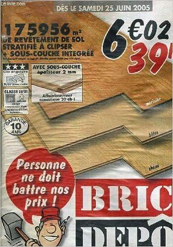 Amazon Fr Catalogue Brico Depot Les Prix Bas Tout Les Jours Des Le Samedi 25 Juin 2005 Collectif Livres