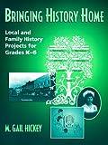Bringing History Home, M. Gail Hickey, 0205281699