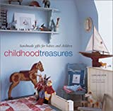 Childhood Treasures: Handmade Gifts for Babies and Children