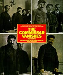 The Commissar Vanishes: Falsification of Photographs and Art in the Soviet Union