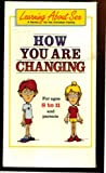 How You Are Changing: For Ages 8 to 11 and Parents; Learning About Sex; a Series for the Christian Family