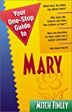 Your One-Stop Guide to Mary, Mitch Finley, 1569551944