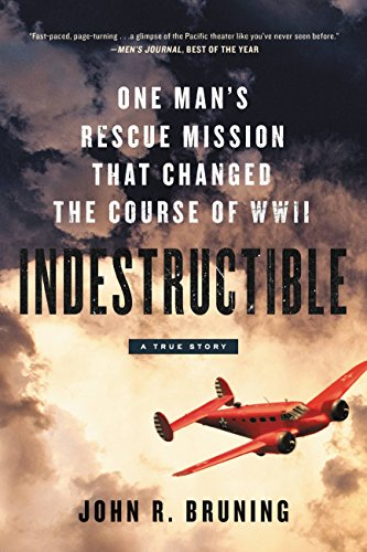 Indestructible: One Man's Rescue Mission That Changed the Course of WWII cover