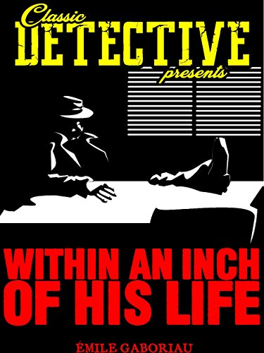 Within An Inch Of His Life (Classic Detective Presents)