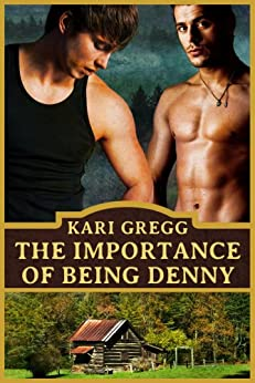 The Importance of Being Denny by [Gregg, Kari]