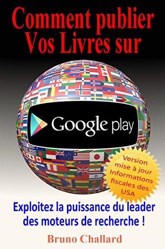 Amazon Com Comment Publier Vos Livres Sur Google Play