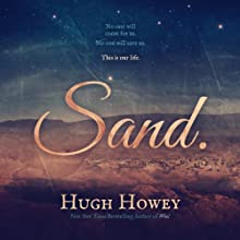 Sand: Omnibus Edition Audiobook by Hugh Howey Narrated by Karen Chilton
