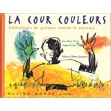 Cour couleurs (La): Anthologie de poèmes contre le racisme