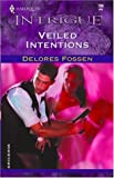 Veiled Intentions, Delores Fossen, 0373227884