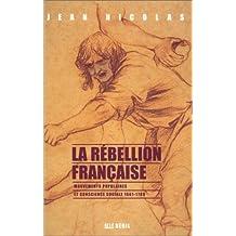 Rébellion française (La): Mouvements populaires et conscience