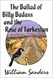 The Ballad of Bill Badass and the Rose of Turkestan