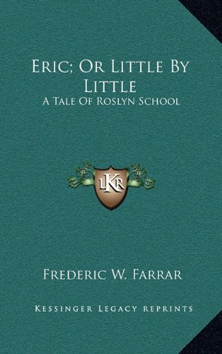 Eric; Or Little By Little: A Tale Of Roslyn School pdf epub