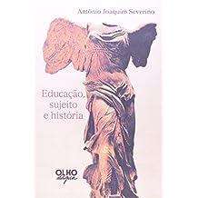 Educação, Sujeito E Historia