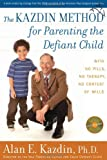 The Kazdin Method for Parenting the Defiant Child, Alan E. Kazdin, 0618773673