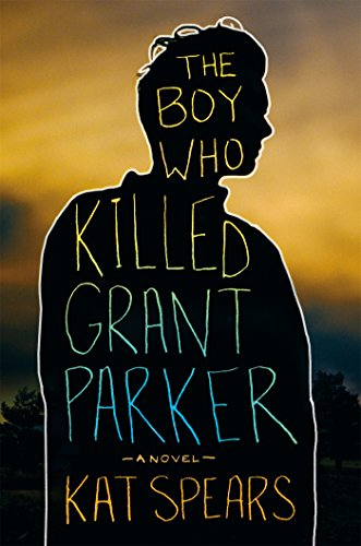 The Boy Who Killed Grant Parker: A Novel (List Of The 10 Commandments For Children)