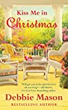 Kiss Me in Christmas (Christmas, Colorado Book 6)