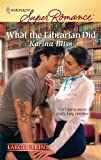 What the Librarian Did, Karina Bliss, 0373783671