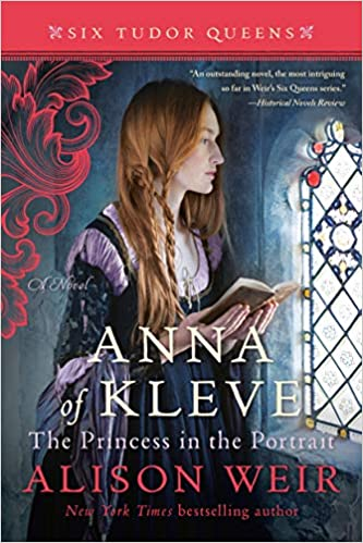 Anna of Kleve, the Princess in the Portrait Six Tudor Queens ...