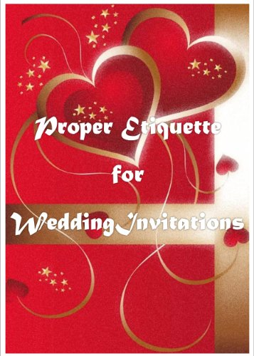 Proper Etiquette for Wedding Invitations