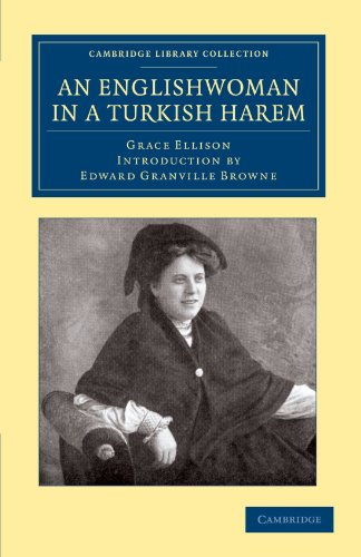 An Englishwoman in a Turkish Harem (Cambridge Library Collection - Travel, Middle East and Asia Minor) ()