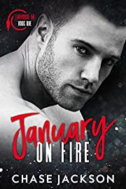 January On Fire: A Firefighter Fake Marriage Romance (Firehouse 56 Book 1)