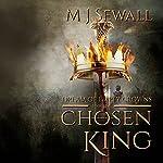 Dream of Empty Crowns: Chosen King, Book 1 | M. J. Sewall