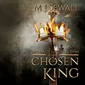 Dream of Empty Crowns: Chosen King, Book 1 | M J Sewall