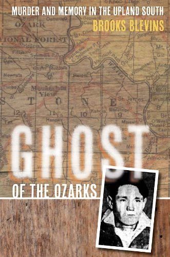 Ghost of the Ozarks: Murder and Memory in the Upland - Illinois Brook
