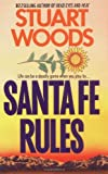 Front cover for the book Santa Fe Rules by Stuart Woods