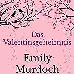 Das Valentinsgeheimnis [The Valentine's Secret] | Emily Murdoch