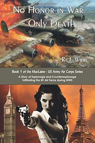 No Honor In War - Only Death (MacLaine - US Army Air Corps) (Volume 1) PDF