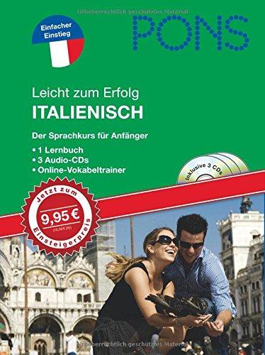 PONS Leicht zum Erfolg Italienisch. Lernbuch und 3 Audio-CDs: Der Sprachkurs für Anfänger mit Online-Vokabeltrainer