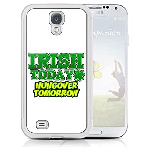 White Cover For Samsung Galaxy S4 Irish Today Hangover Tomorrow Phone Case