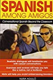 img - for Spanish Among Amigos: Conversational Spanish Beyond the Classroom by Nuria Agull  (2003-09-01) book / textbook / text book