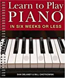 img - for Learn to Play Piano in Six Weeks or Less by Dan Delaney (2009-03-03) book / textbook / text book