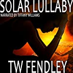 Solar Lullaby | T.W. Fendley