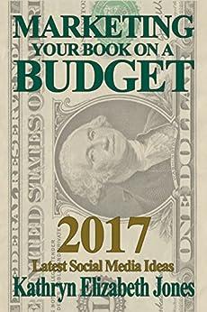 Marketing Your Book On A Budget by [Jones, Kathryn Elizabeth]