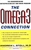 The Omega-3 Connection, Andrew L. Stoll and Andrew Stoll, 0684871394