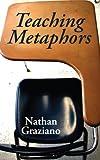 Teaching Metaphors, Nathan Graziano, 0976985799