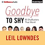 Goodbye to Shy: 85 Shybusters That Work! | Leil Lowndes