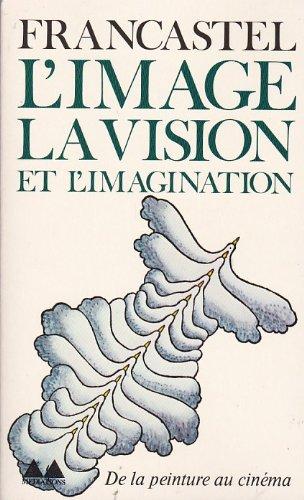 L'image, la vision et l'imagination: L'objet filmique et l'objet plastique