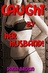 Caught by Her Husband!