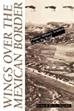 Wings over the Mexican Border, Kenneth Baxter Ragsdale, 0292770812