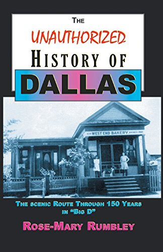 (The Unauthorized History of Dallas: The Scenic Route Through 150 Years in