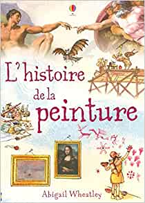 histoire de la peinture: 9780746094556: Amazon.com: Books