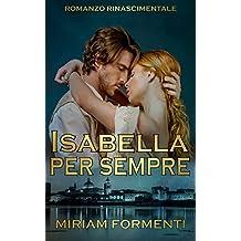 ISABELLA PER SEMPRE (Italian Edition)